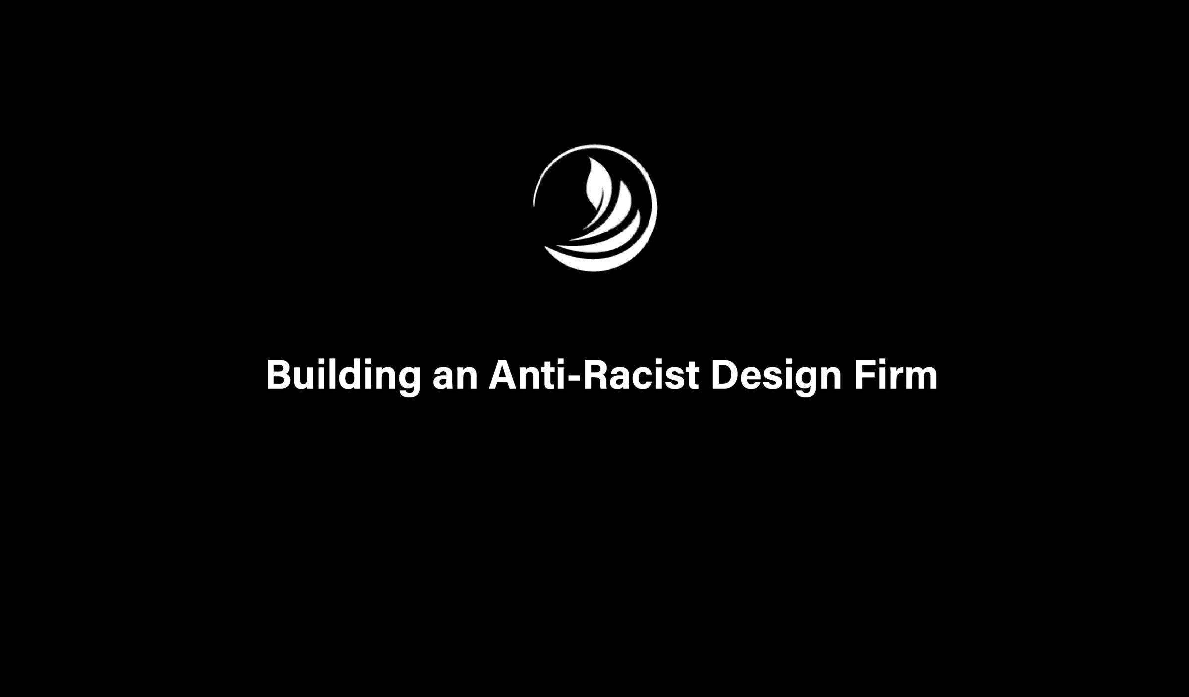 Building An Anti-Racist Design Firm